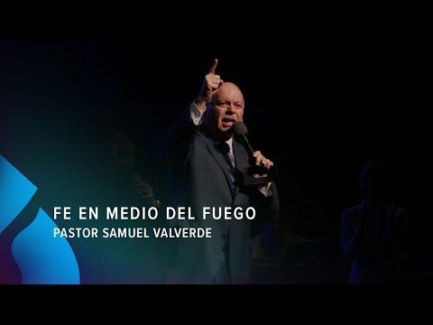 Fe en medio del fuego - Pastor Samuel Valverde
