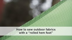 How to sew outdoor fabrics with a rolled hem foot, including lightweight and waterproof fabrics