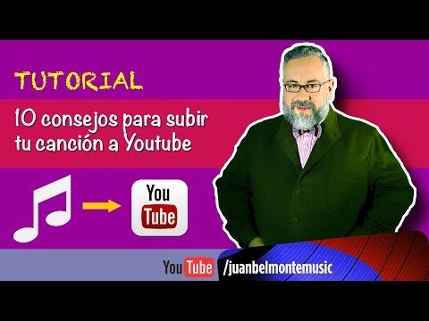 Tutorial: 10 consejos para subir tu canción a Youtube
