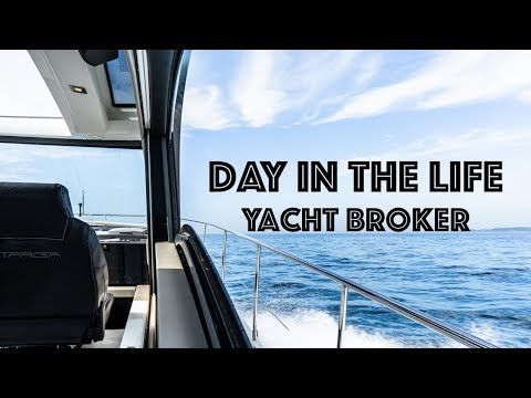 Day In The Life | Yacht Broker 2019