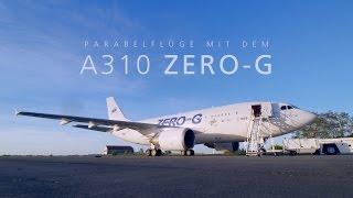 Parabelflüge mit dem A310 ZERO-G