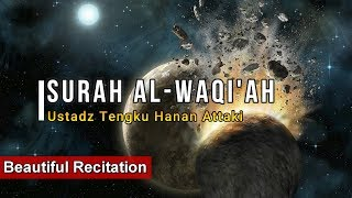 Surah Al Waqi'ah - Ustadz Tengku Hanan Attaki Beautiful Recitation