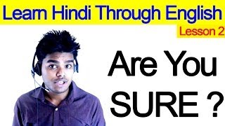 Learn Hindi Through English - Lesson 2  - Are You Sure ?