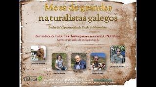 VI Escola de Naturalistas - 10. Mesa de grandes naturalistas galegos thumbnail