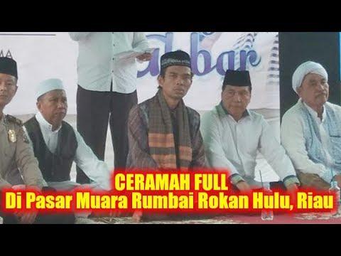 CERAMAH FULL!! Ustadz Abdul Somad Lc, MA di Pasar Muara Rumbai Rokan Hulu Riau, 17 Desember 2018