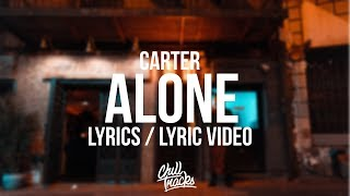 CaRter - Alone (Lyrics / Lyric Video)