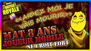 MAT 8 ANS JOUEUR MOBILE SE CROIT FORT SUR *FORTNITE* ! (troll)