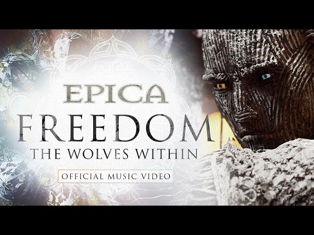EPICA - Freedom - The Wolves Within  (OFFICIAL VIDEO)