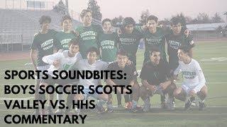 Sports Soundbites: Boys Soccer Scotts Valley vs. HHS Commentary