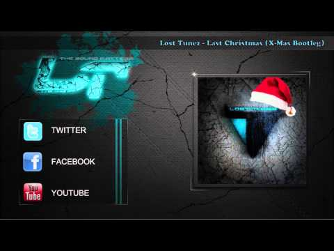 Lost Tunez - Last Christmas (X-Mas Bootleg) [Free Download ]