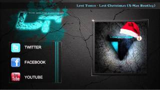Lost Tunez - Last Christmas (X-Mas Bootleg) [Free Download ]