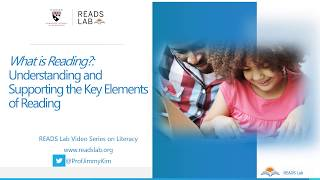 What is reading? (Part 1: READS Lab Video Series on Literacy)