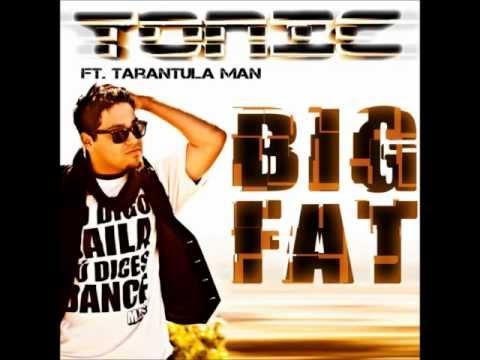 Tonic Feat. Tarantula Man - Big Fat (Zlatko Bootleg)