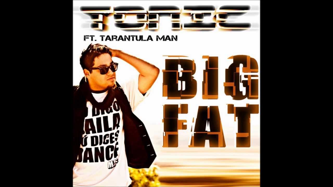 tonic feat tarantula man big fat