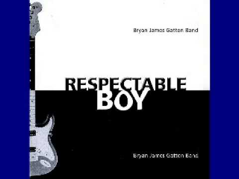 Bryan James Gatten Band - Respectable Boy - 2008 - No Royalties - DIMITRIS LESINI BLUES