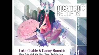 Luke Chable & Danny Bonnici - Blue Skies & Butterflies (Original Mix) - Mesmeric Records