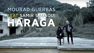 Mourad Guerbas Ft Samir Saadaoui - Haraga (Official Music Video)