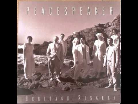 Heritage Singers - The River (Peace Speaker 1999)