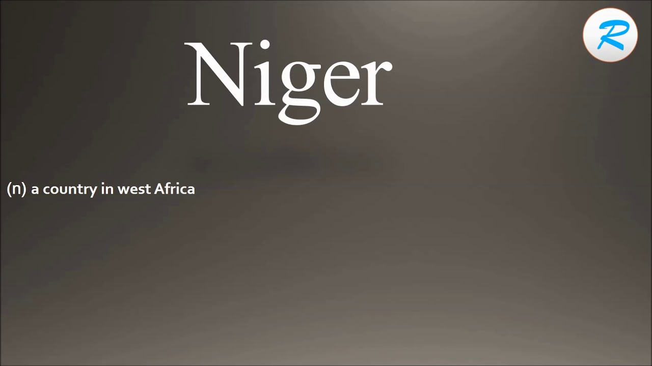 How to pronounce Niger   Niger Pronunciation   Niger meaning  Niger  definition
