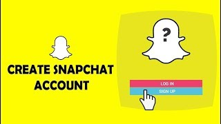How to Create Snapchat Account on Mobile App 2018