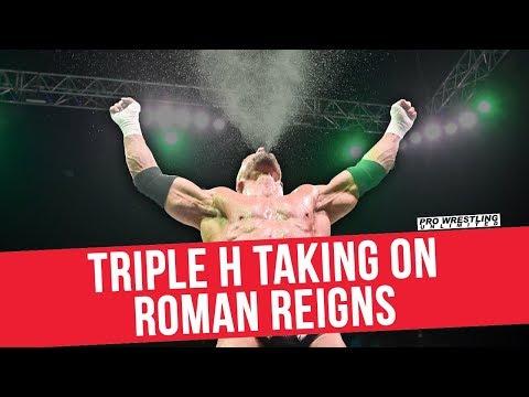 Triple H Taking On Roman Reigns