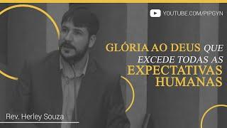Glória ao Deus que excede todas as expectativas humanas - Efésios 3:20-21   Rev. Herley Souza