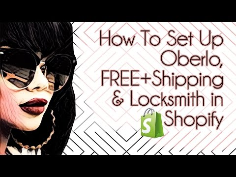 How To Set Up Oberlo, Free+Shipping & Locksmith In Shopify
