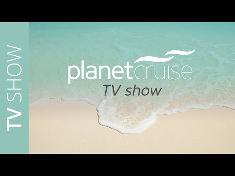 Featuring - P&O, Royal Caribbean, Princess and Celestyal Cruises | Planet Cruise TV Show 24/10/2017