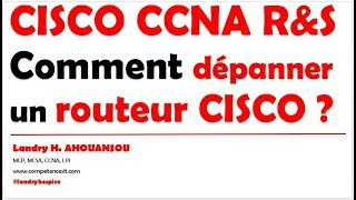 CISCO CCNA Routing and Switching : Comment dépanner un routeur CISCO ? (Packet Tracer)