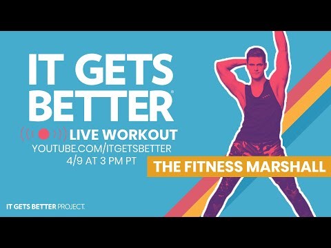 It Gets Better LIVE Workout featuring The Fitness Marshall!