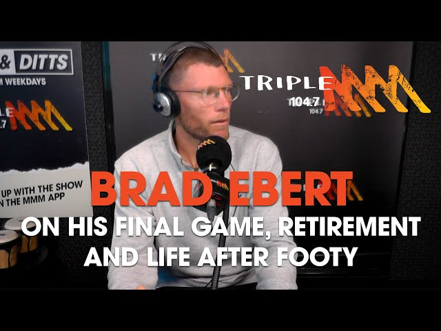 Brad Ebert Discusses Final Game, Retirement and Life After Footy   Roo & Ditts   Triple M
