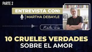 Entrevista: Segunda Parte,  10 crueles verdades sobre el amor - Walter Riso con Martha Debayle