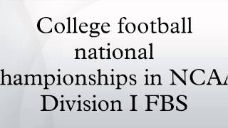 College football national championships in NCAA Division I FBS