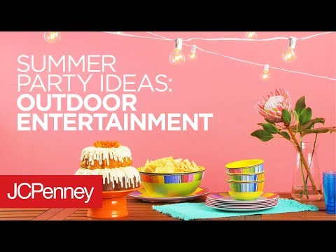 Summer Party Ideas: Outdoor Entertainment | JCPenney