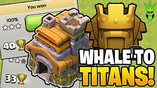 HUGE WHALES GET MY TH7 TO TITANS LEAGUE! - Clash of Clans