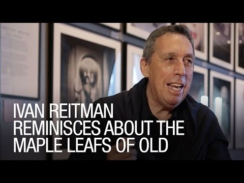 Ivan Reitman Reminisces About the Maple Leafs of Old