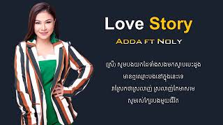 បទ:Love Story   (  Adda  ft Noly)  new song khmer 2019
