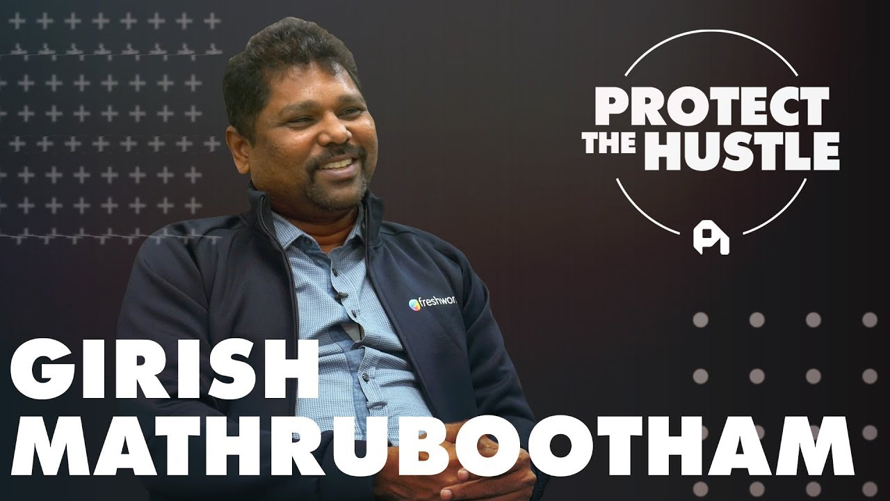 Building a Multi-Product Unicorn with Freshworks CEO Girish Mathrubootham  | Protect the Hustle