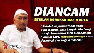 MAKIN MENCEKAM!! Bambang Suryo langsung diancam Vigit Waluyo Setelah Bongkar Kasus Mafia Bola