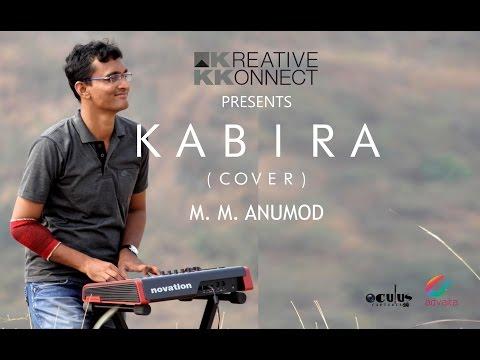 Kabira (Yeh Jawaani Hai Deewani) Cover Ft. M M Anumod | KKonnect Music