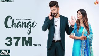 Change | Gurneet Dosanjh | Desi Crew | Narinder Batth | Shehnaz Gill | Latest Punjabi Songs 2018