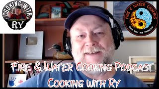 Fire & Water Cooking Podcast - Interview with YouTuber Cooking with Ry
