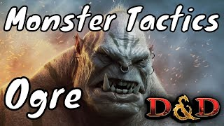 D&D (5e): Monster Tactics, Ogre