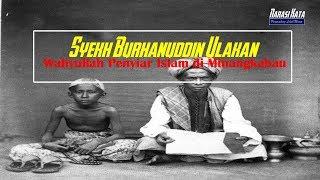 Download SYEKH BURHANUDDIN ULAKAN: Waliyullah Penyiar Islam di Minangkabau