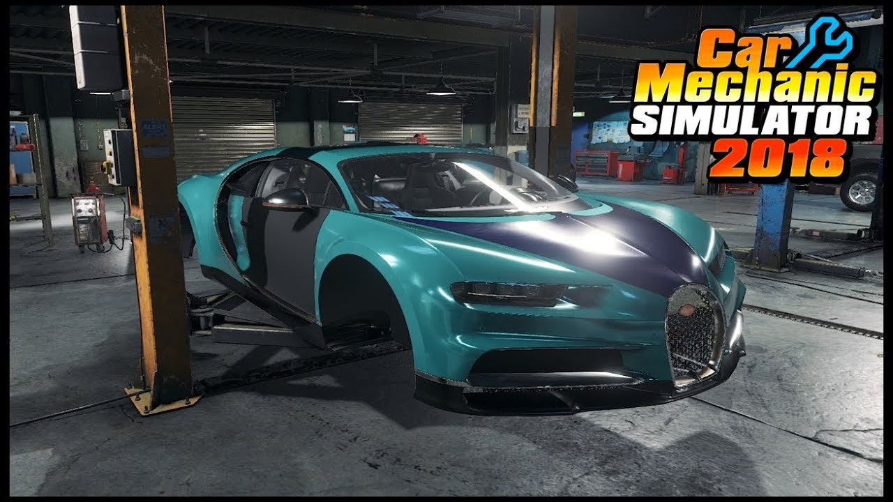 Car Mechanic Simulator 2018 Rebuilding Bugatti Chiron Youtube