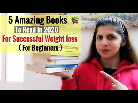 Top 5 Books to Read in 2020 for Weight Loss | For Beginners to those Struggling to Lose Weight