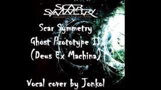 (VOCAL COVER) Scar Symmetry - Ghost Prototype II (Deus Ex Machina)