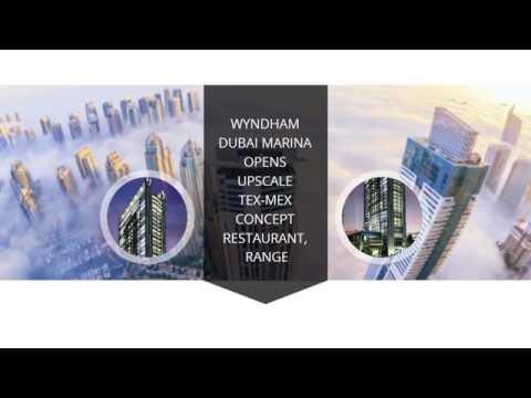 Wyndham Dubai Marina Opens Upscale Tex Mex Concept Restaurant, Range