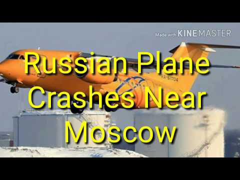 Russian Plane Crashes Near Moscow, Killing 71 People: