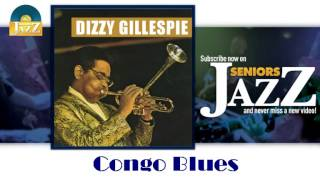 Dizzy Gillespie - Congo Blues (HD) Officiel Seniors Jazz